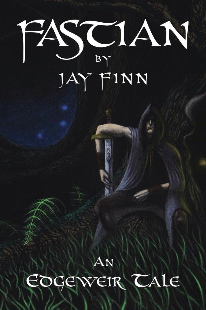 Fastian: An Edgeweir Tale (The Weaver Saga) by Jay Finn (1/3)